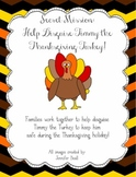 Secret Mission: Help Disguise Timmy the Thanksgiving Turkey!