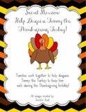 Secret Mission: Help Disguise Timmy the Thanksgiving Turkey!