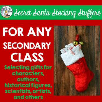Secret Santa Stocking Stuffers for Characters, Authors, and Others Studied