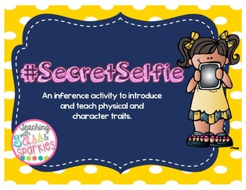 Secret Selfie Character Trait and Inference Activity