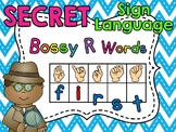 Secret Sign Language Bossy R Words