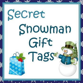Secret Snowman Gift Tags just in time!