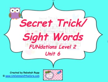 Secret Trick/Sight Words Unit 6