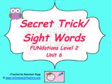 Secret Trick/Sight Words Unit 6