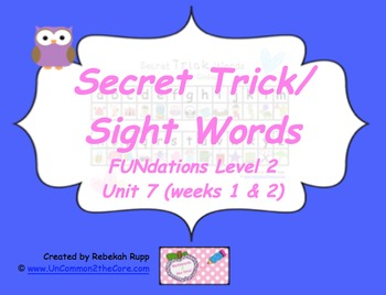 Secret Trick/Sight Words Unit 7 (weeks 1 & 2)
