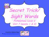 Secret Trick/Sight Words Unit 7 (weeks 1 & 2)