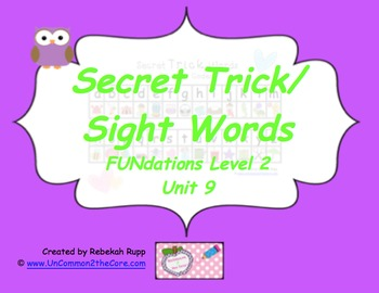 Secret Trick/Sight Words Unit 9