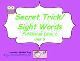 Secret Trick/Sight Words Unit 9