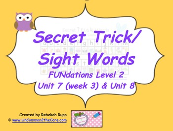 Secret Trick/Sight Words Units 7 (week 3) & 8