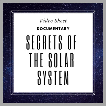 Secrets of the Solar System Video Sheet with ANSWER KEY