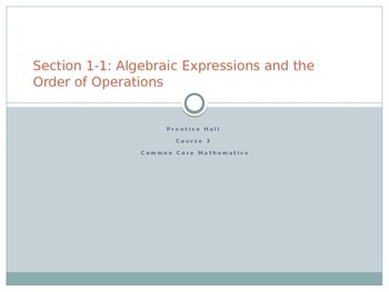 Section 1-1: Algebraic Expressions and the Order of Operations PowerPoint