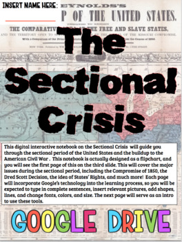 Sectional Crisis DIGITAL Notebook! Google Drive for Sectionalism & Civil War!