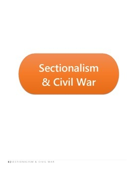 Sectionalism & Civil War Graphic Organizers - COMPREHENSHIVE