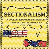Sectionalism Explained Complete Packet-Differences between North and South