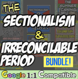 Sectionalism & Irreconcilable Period Bundle! Dred Scott, John Brown, Nat Turner!