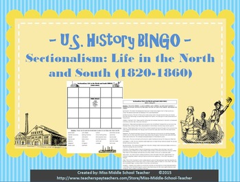 Sectionalism: Life in the North and South BINGO (1820-1860)