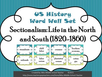 Sectionalism: Life in the North and South Word Wall Set (1820-1860)
