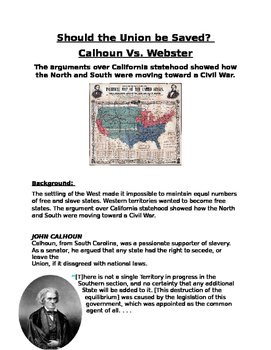 Sectionalism: Should the Union be Saved?  Calhoun Vs. Webster on CA- free state?