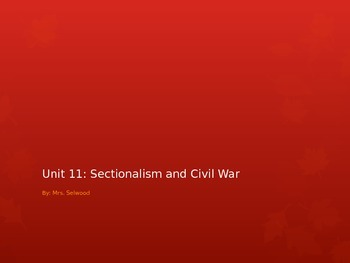 Sectionalism & The Civil War Notes Powerpoint