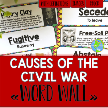 Causes of the Civil War Word Wall