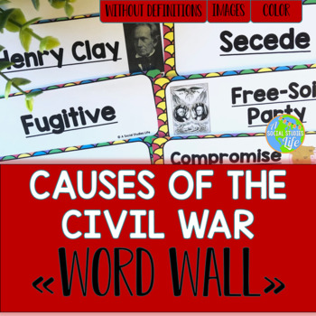 Causes of the Civil War Word Wall without definitions