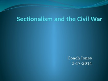 Sectionalism and the Civil War
