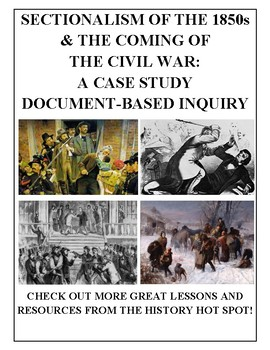 Sectionalism of 1850s & Coming of Civil War: Case Study Document-Based Inquiry