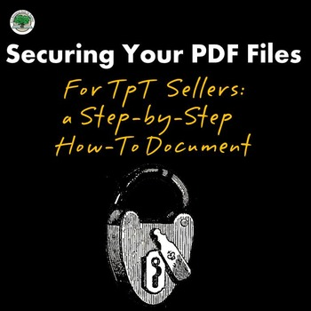 Securing your PDF Files FREEBIE for TpT Sellers a Step-by-Step how-to document