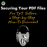 Securing your PDF Files FREEBIE for TpT Sellers a Step-by-