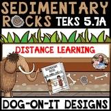 Sedimentary Rocks TEKS 5.7A, 5.7B, 5.3B Google Classroom Distance Learning