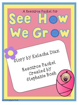 See How We Grow - Scott Foresman® Reading Street Resource Packet