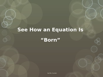 "See How an Equation is ""Born"""