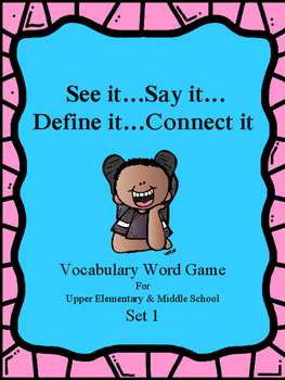 See It...Say It...Define It...Vocabulary Game for Middle S