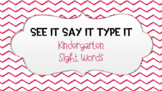 See It Say It Type It Kindergarten Sight Words