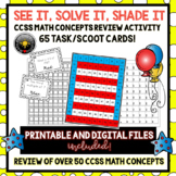 See It, Solve It, Shade It CCSS Math Review. 68 Task Cards