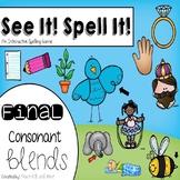 See It! Spell It! (Final Consonant Blends)