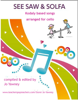 See Saw & Solfa for Cello - Kodaly inspired songs for cello