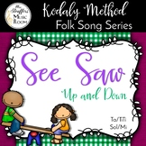 See Saw {Steady Beat} {High Low} {Ta TiTi} {Sol Mi} Kodaly Method Folk Song File