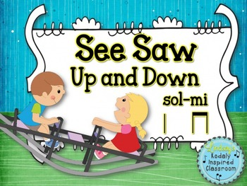 See Saw Up and Down - A song for sol-mi and ta & titi