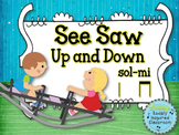 See Saw Up and Down - A folk song for sol-mi and ta & titi