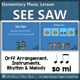 Elementary Music Lesson ~ See Saw Up and Down Orff, Rhythm, Melody & Instruments