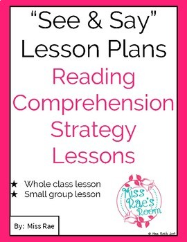 See & Say Reading Comprehension Strategy Lesson Plans for ALL genres