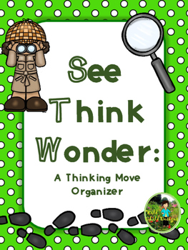 Making Thinking Visible With The See-Think-Wonder