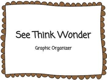 See Think Wonder Graphic Organizer **Making Thinking Visible Aligned**