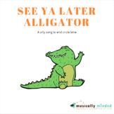 See Ya Later Alligator