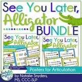 See You Later, Alligator Posters for Articulation Bundle -