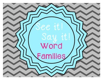 See it! Say it! Word Families
