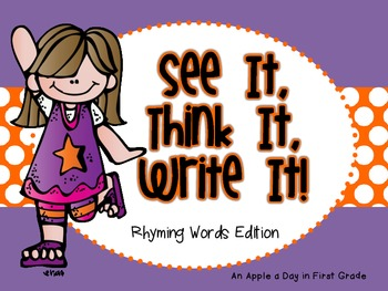 See it!  Think It!  Write it! Rhyming Words Edition