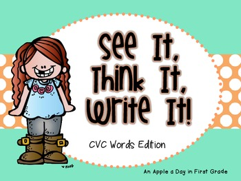 See it!  Think it!  Write it! CVC Words