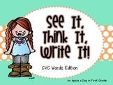 See it!  Think it!  Write it! CVC Words